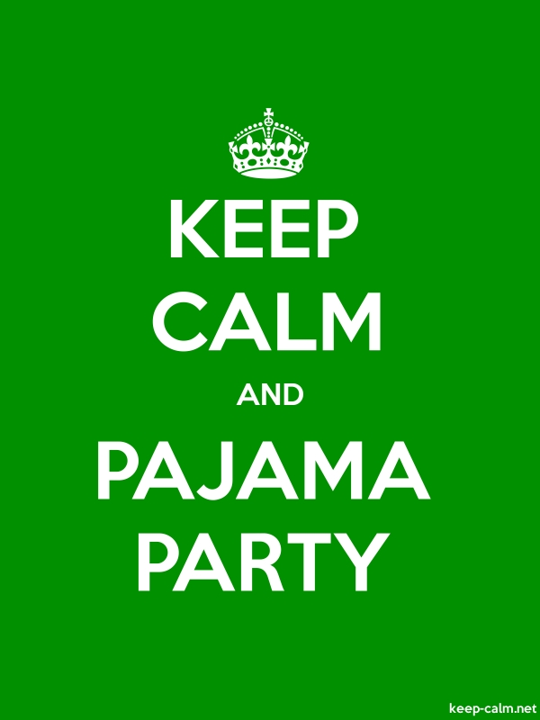 KEEP CALM AND PAJAMA PARTY - white/green - Default (600x800)