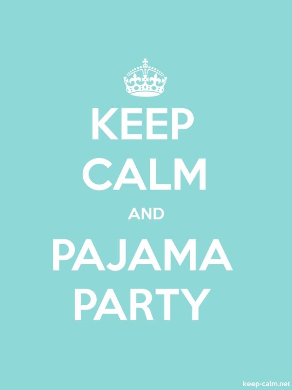 KEEP CALM AND PAJAMA PARTY - white/lightblue - Default (600x800)