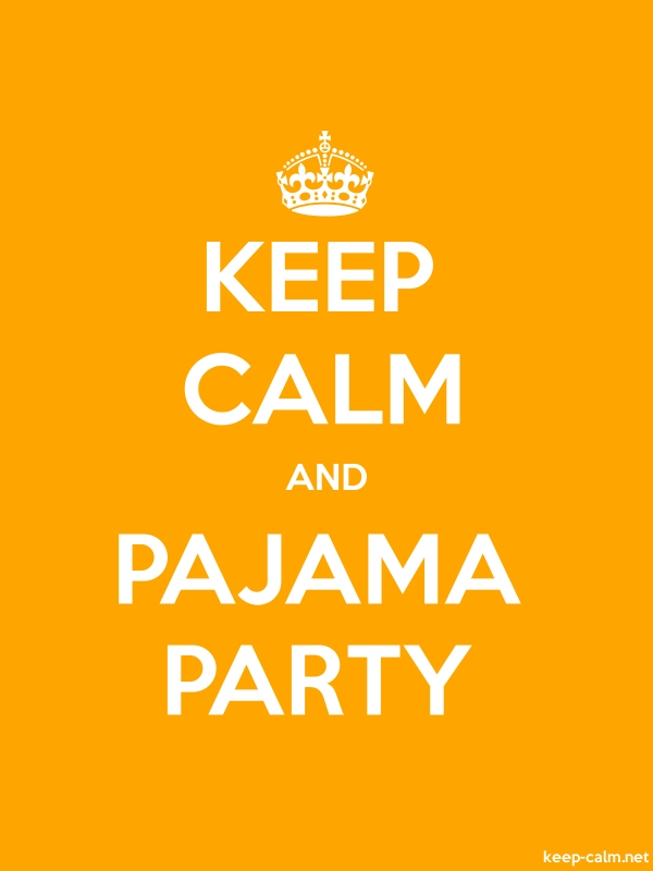 KEEP CALM AND PAJAMA PARTY - white/orange - Default (600x800)