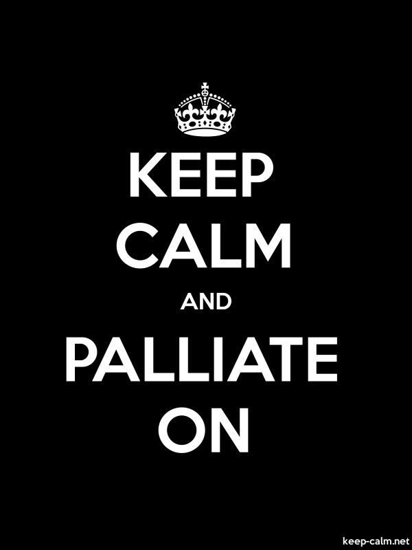 KEEP CALM AND PALLIATE ON - white/black - Default (600x800)
