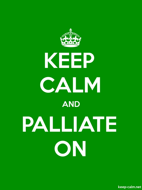 KEEP CALM AND PALLIATE ON - white/green - Default (600x800)