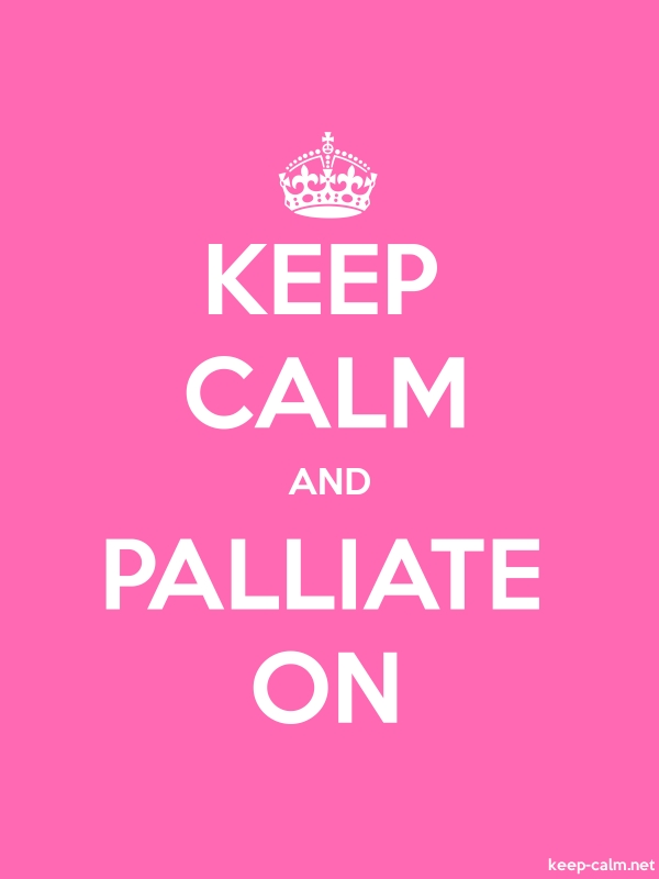 KEEP CALM AND PALLIATE ON - white/pink - Default (600x800)
