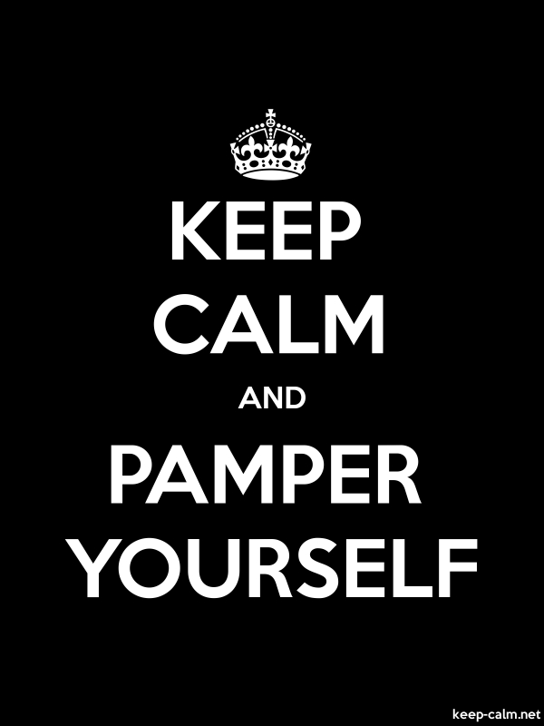 KEEP CALM AND PAMPER YOURSELF - white/black - Default (600x800)