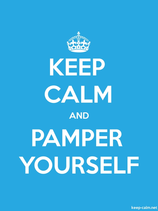 KEEP CALM AND PAMPER YOURSELF - white/blue - Default (600x800)
