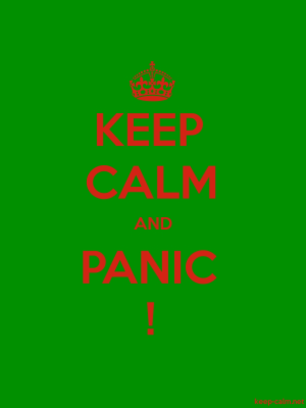 KEEP CALM AND PANIC ! - red/green - Default (600x800)