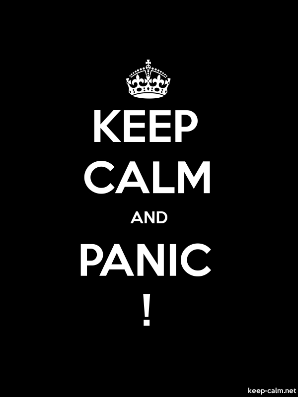 KEEP CALM AND PANIC ! - white/black - Default (600x800)