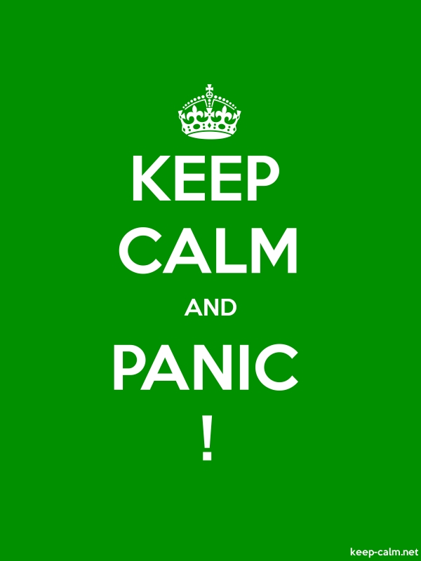 KEEP CALM AND PANIC ! - white/green - Default (600x800)