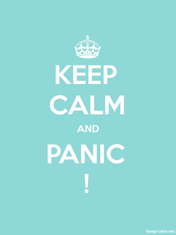 KEEP CALM AND PANIC ! - white/lightblue - Default (600x800)