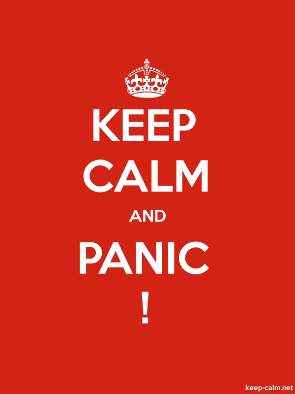 KEEP CALM AND PANIC ! - white/red - Default (600x800)