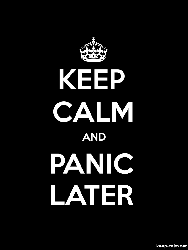 KEEP CALM AND PANIC LATER - white/black - Default (600x800)