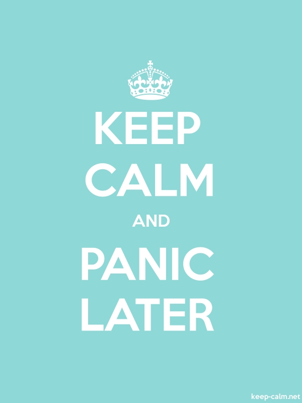 KEEP CALM AND PANIC LATER - white/lightblue - Default (600x800)