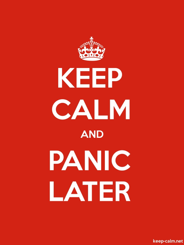 KEEP CALM AND PANIC LATER - white/red - Default (600x800)