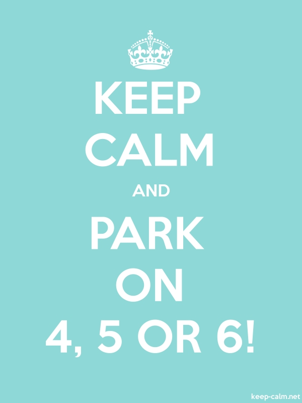 KEEP CALM AND PARK ON 4, 5 OR 6! - white/lightblue - Default (600x800)