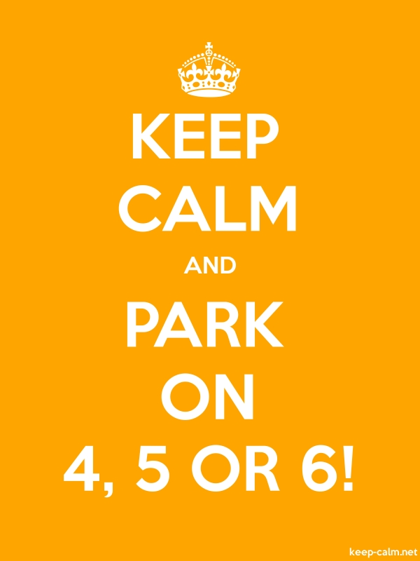 KEEP CALM AND PARK ON 4, 5 OR 6! - white/orange - Default (600x800)
