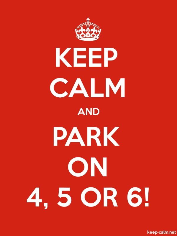 KEEP CALM AND PARK ON 4, 5 OR 6! - white/red - Default (600x800)