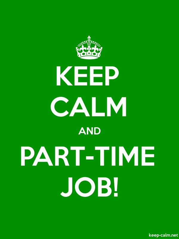 KEEP CALM AND PART-TIME JOB! - white/green - Default (600x800)