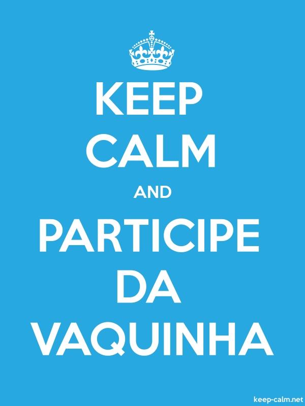 KEEP CALM AND PARTICIPE DA VAQUINHA - white/blue - Default (600x800)