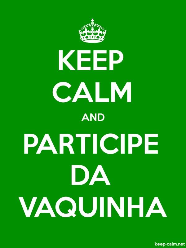 KEEP CALM AND PARTICIPE DA VAQUINHA - white/green - Default (600x800)