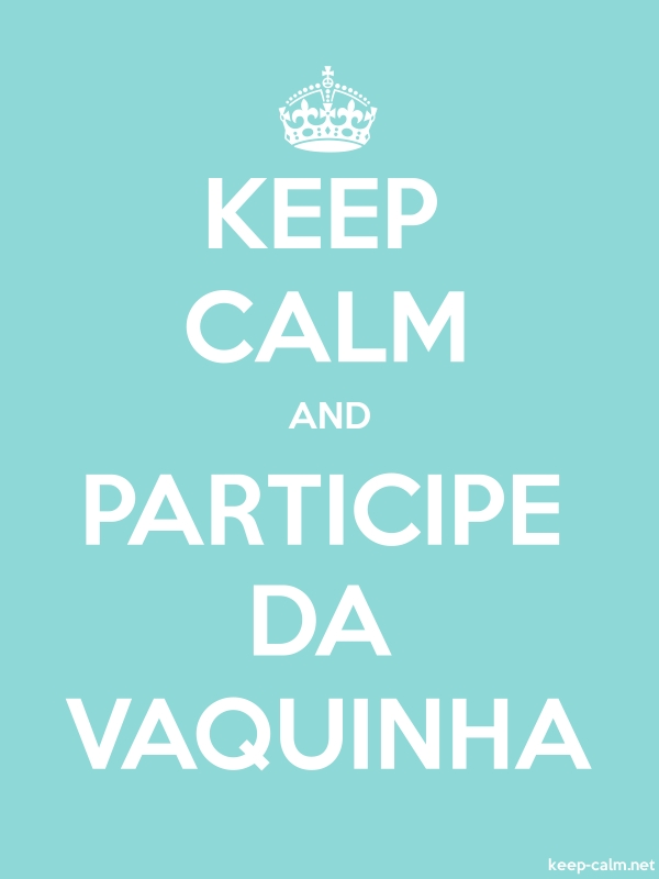KEEP CALM AND PARTICIPE DA VAQUINHA - white/lightblue - Default (600x800)