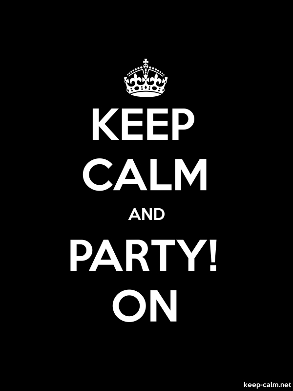 KEEP CALM AND PARTY! ON - white/black - Default (600x800)
