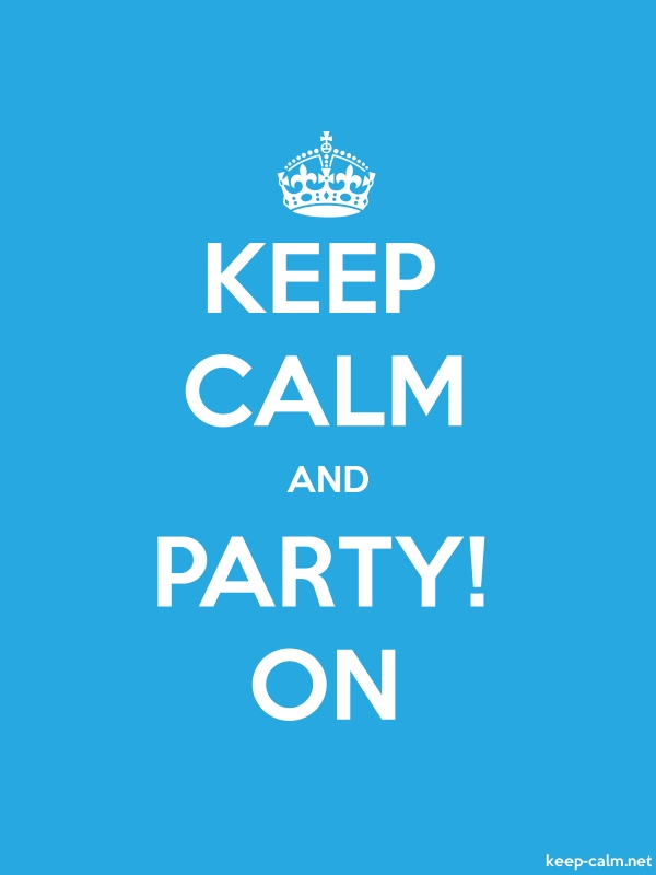 KEEP CALM AND PARTY! ON - white/blue - Default (600x800)