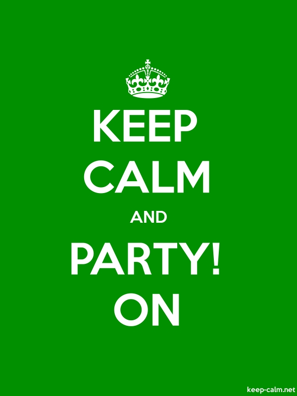 KEEP CALM AND PARTY! ON - white/green - Default (600x800)