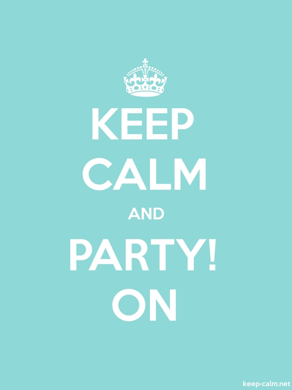KEEP CALM AND PARTY! ON - white/lightblue - Default (600x800)