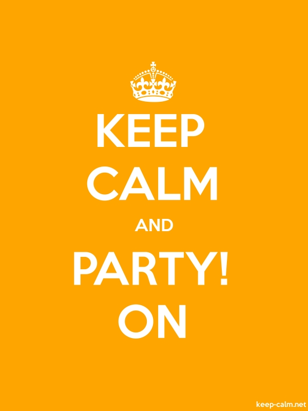 KEEP CALM AND PARTY! ON - white/orange - Default (600x800)