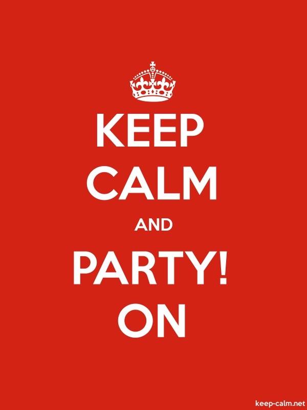 KEEP CALM AND PARTY! ON - white/red - Default (600x800)