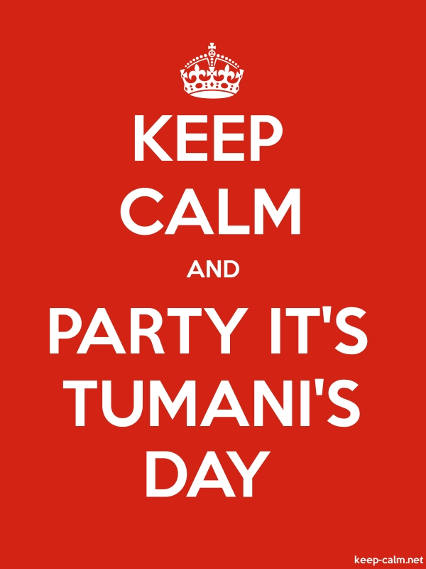 KEEP CALM AND PARTY IT'S TUMANI'S DAY - white/red - Default (600x800)
