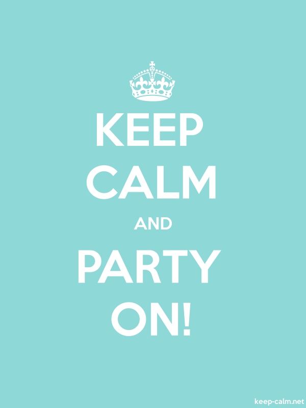 KEEP CALM AND PARTY ON! - white/lightblue - Default (600x800)