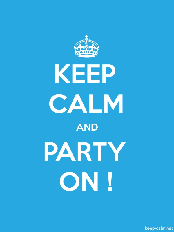KEEP CALM AND PARTY ON ! - white/blue - Default (600x800)