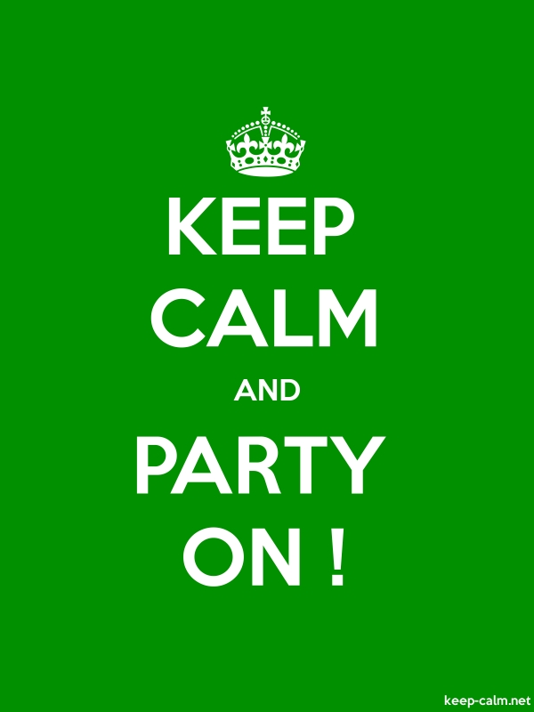 KEEP CALM AND PARTY ON ! - white/green - Default (600x800)