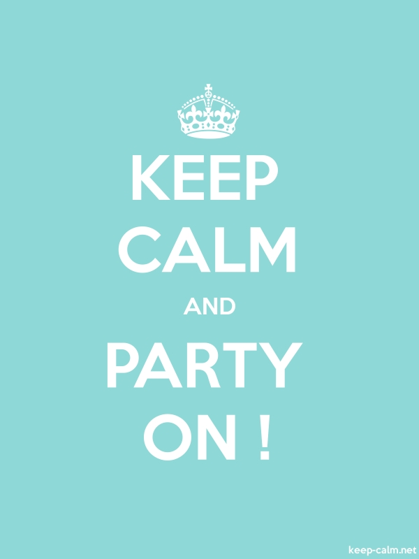 KEEP CALM AND PARTY ON ! - white/lightblue - Default (600x800)