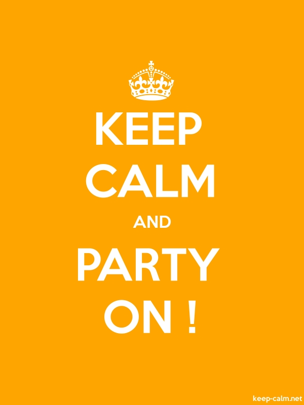 KEEP CALM AND PARTY ON ! - white/orange - Default (600x800)