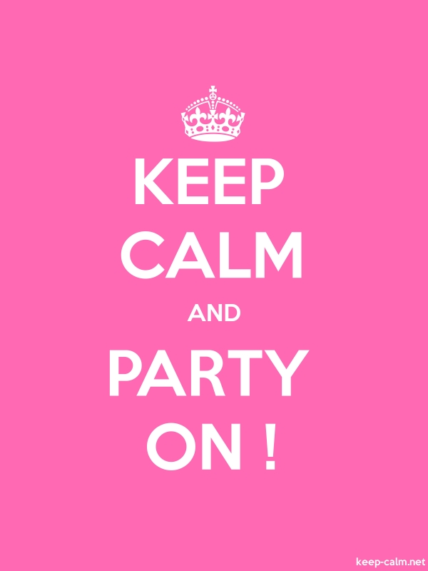 KEEP CALM AND PARTY ON ! - white/pink - Default (600x800)