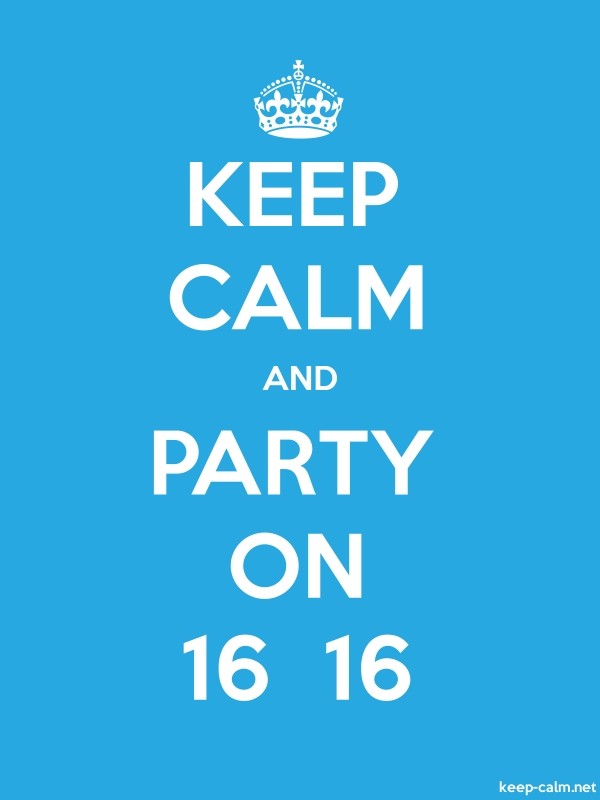 KEEP CALM AND PARTY ON 16  16 - white/blue - Default (600x800)