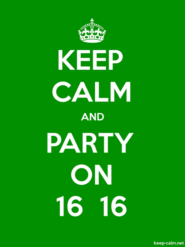 KEEP CALM AND PARTY ON 16  16 - white/green - Default (600x800)