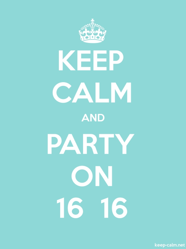 KEEP CALM AND PARTY ON 16  16 - white/lightblue - Default (600x800)