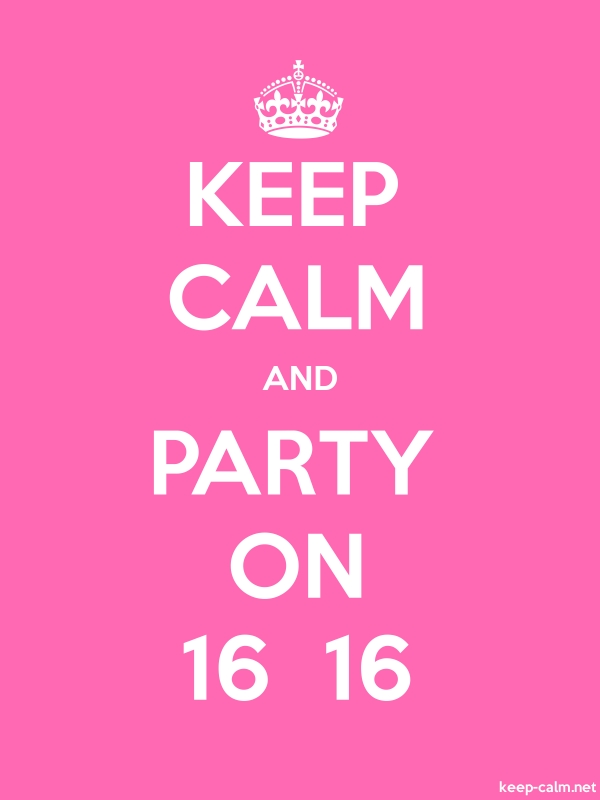 KEEP CALM AND PARTY ON 16  16 - white/pink - Default (600x800)