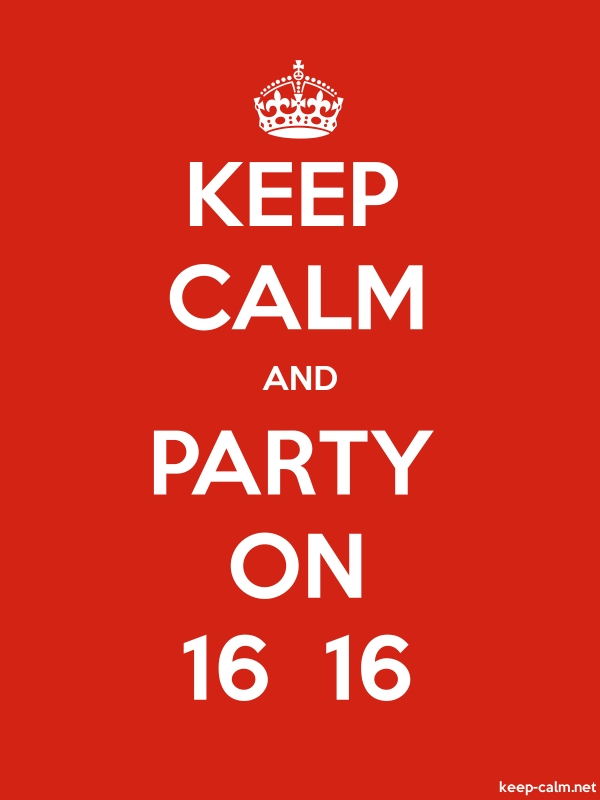 KEEP CALM AND PARTY ON 16  16 - white/red - Default (600x800)