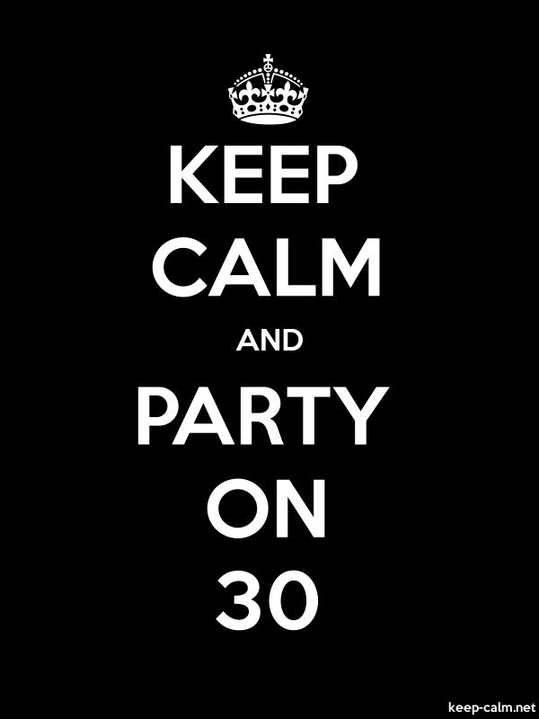 KEEP CALM AND PARTY ON 30 - white/black - Default (600x800)