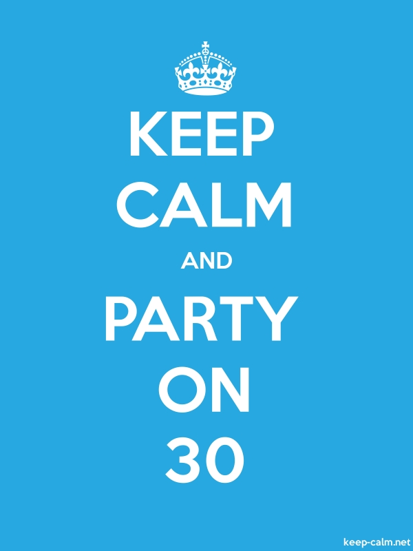 KEEP CALM AND PARTY ON 30 - white/blue - Default (600x800)