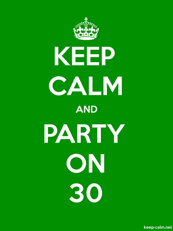 KEEP CALM AND PARTY ON 30 - white/green - Default (600x800)