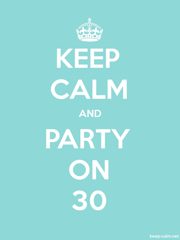 KEEP CALM AND PARTY ON 30 - white/lightblue - Default (600x800)