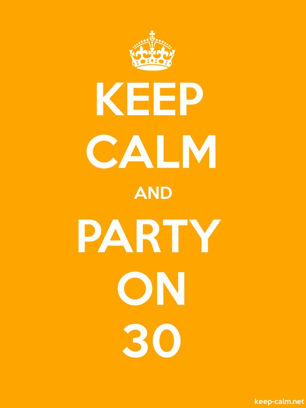 KEEP CALM AND PARTY ON 30 - white/orange - Default (600x800)