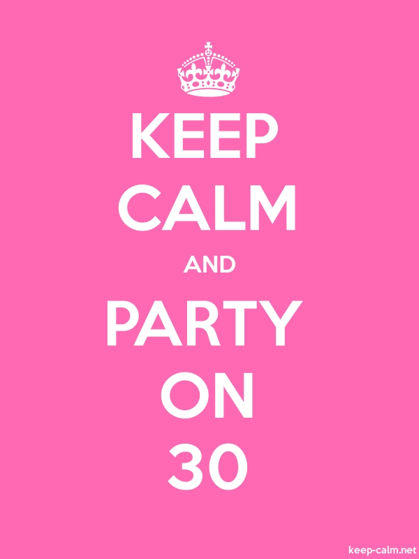 KEEP CALM AND PARTY ON 30 - white/pink - Default (600x800)
