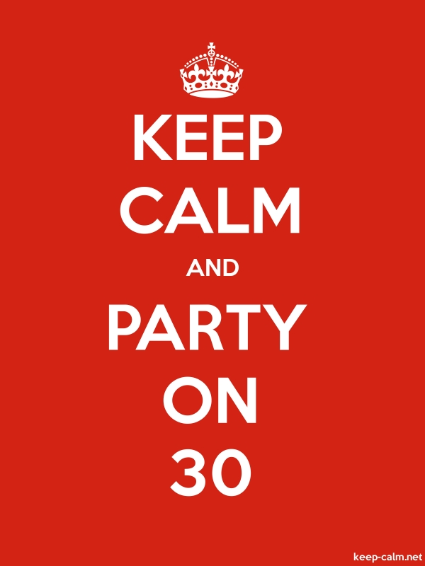 KEEP CALM AND PARTY ON 30 - white/red - Default (600x800)