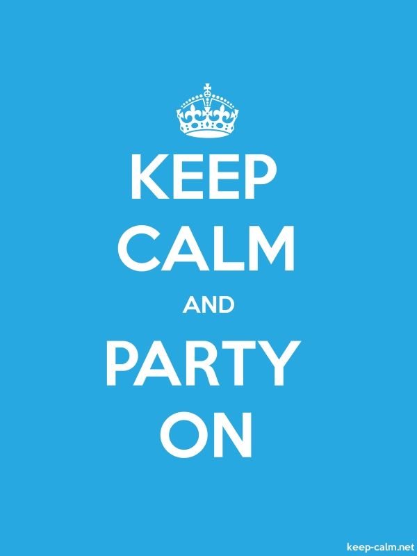 KEEP CALM AND PARTY ON - white/blue - Default (600x800)