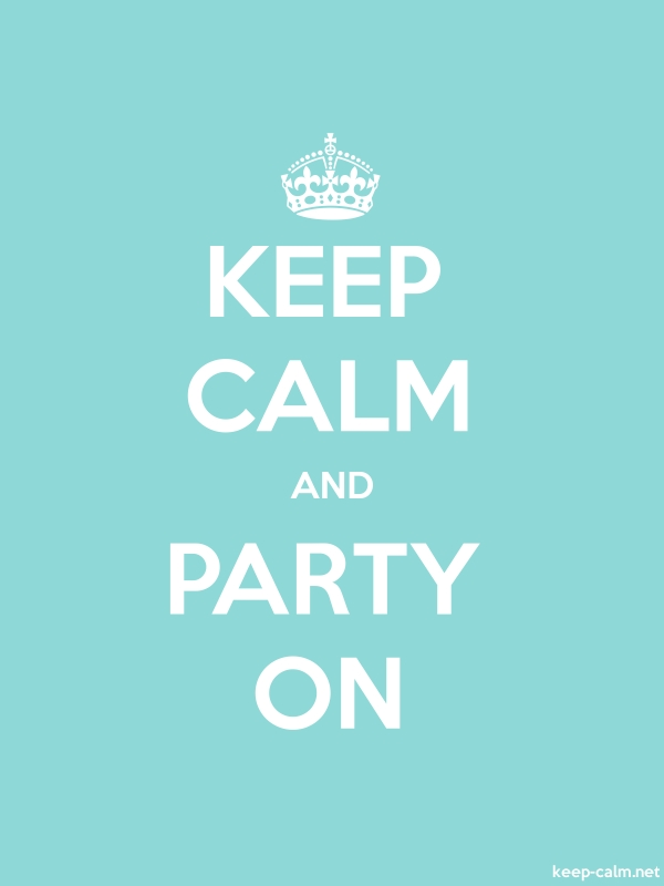 KEEP CALM AND PARTY ON - white/lightblue - Default (600x800)